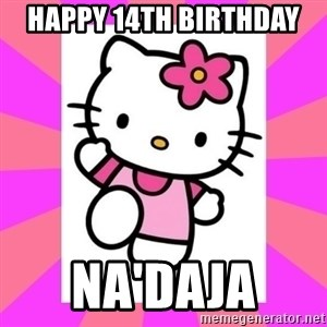 Hello Kitty - Happy 14th Birthday  Na'DAJA