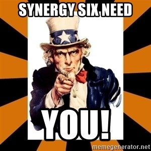 Uncle sam wants you! - synergy six need you!