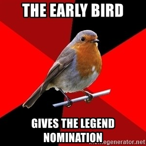 Retail Robin - The early bird gives the legend nomination