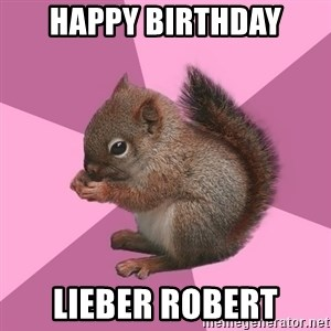 Shipper Squirrel - happy birthday lieber robert