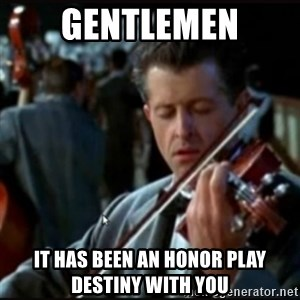 Titanic Band - GENTlemen IT has been AN honor Play DESTINY with you