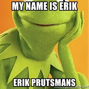 Kermit the frog - my name is erik erik prutsmans
