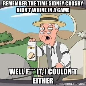 Family Guy Pepperidge Farm - remember the time sidney crosby didn't whine in a game well f*** it, i couldn't either