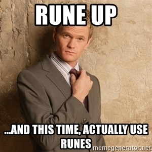 Barney Stinson - Rune up ...and this time, actually use runes
