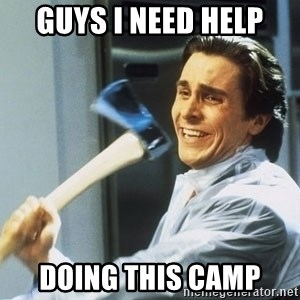Patrick Bateman With Axe - GUYS I NEED HELP DOING THIS CAMP