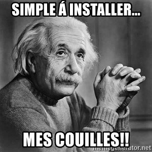 Albert Einstein - Simple á installer... Mes couilles!!