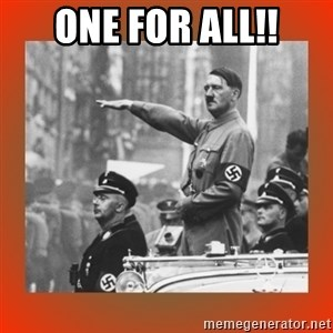 Heil Hitler - One for all!!