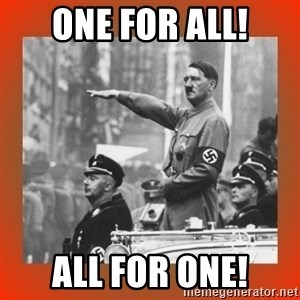 Heil Hitler - one for all! all for one!