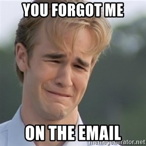 Dawson's Creek - you forgot me on the email