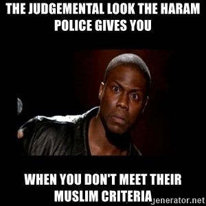Kevin Hart Grandpa - the judgemental look the haram police gives you when you don't meet their muslim criteria