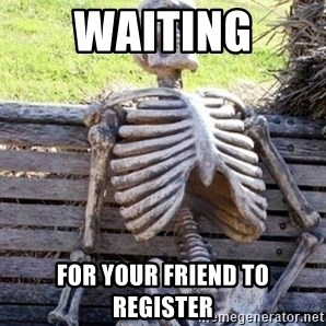 Waiting Skeleton - Waiting For your friend to register