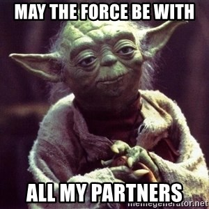 Yoda - May the force be with all my partners