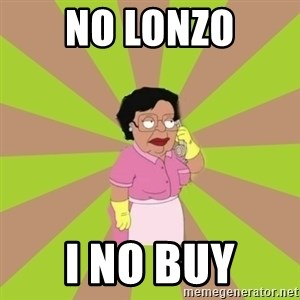 Consuela Family Guy - No Lonzo I no buy