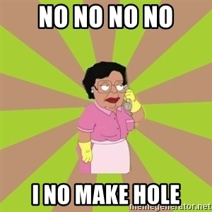 Consuela Family Guy - No NO NO NO I NO MAKE HOLe