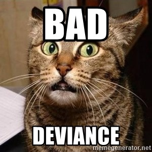 Serious Cat - Bad Deviance