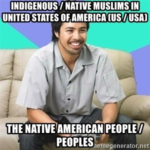 Nice Gamer Gary - Indigenous / Native Muslims in United States of America (US / USA) The Native American People / Peoples