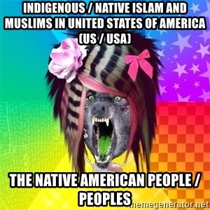 Insanity Scene Wolf - Indigenous / Native Islam and Muslims in United States of America (US / USA) The Native American People / Peoples