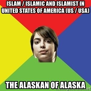 Non Jealous Girl - Islam / Islamic and Islamist in United States of America (US / USA) The Alaskan of Alaska