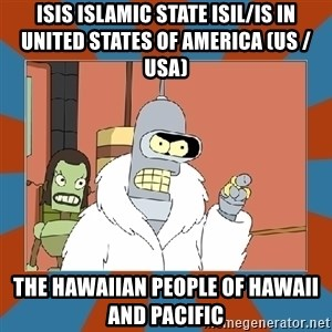 Blackjack and hookers bender - ISIS Islamic State ISIL/IS in United States of America (US / USA)  The Hawaiian People of Hawaii and Pacific