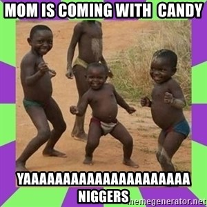 african kids dancing - Mom is coming with  candy yaaaaaaaaaaaaaaaaaaaaa niggers