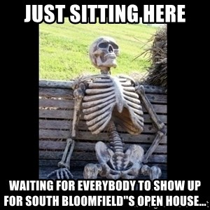 Still Waiting - Just sitting here Waiting for everybody to show up for South Bloomfield''s open house...