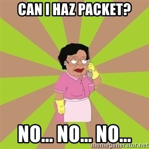 Consuela Family Guy - Can I Haz Packet? no... no... no...
