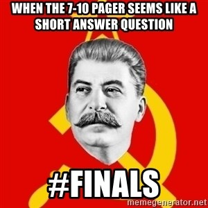 Stalin Says - when the 7-10 pager seems like a short answer question #finals