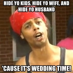 Antoine Dodson - hide yo kids, hide yo wife, and hide yo husband 'cause it's wedding time!