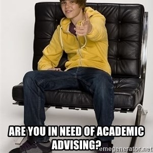 Justin Bieber Pointing -  ARE YOU IN NEED OF ACADEMIC ADVISING?