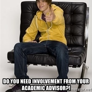 Justin Bieber Pointing -  DO YOU NEED INVOLVEMENT FROM YOUR ACADEMIC ADVISOR?!