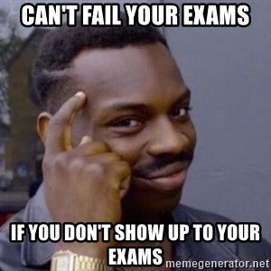 Roll Safe 2 - Can't fail your exams if you don't show up to your exams