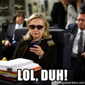 Texts from Hillary -  Lol, duh!