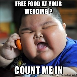 Fat Asian Kid - free food at your wedding ? count me in