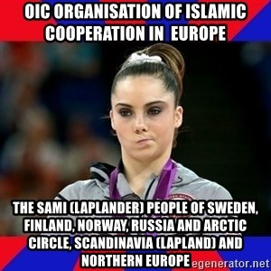 Mckayla Maroney Does Not Approve - OIC Organisation of Islamic Cooperation in  Europe The Sami (Laplander) People of Sweden, Finland, Norway, Russia and Arctic Circle, Scandinavia (Lapland) and Northern Europe