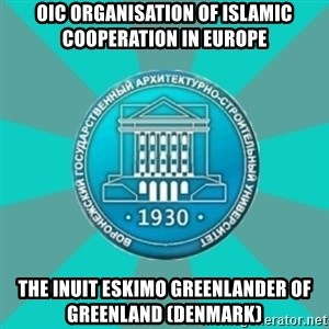 Typical VGASU - OIC Organisation of Islamic Cooperation in Europe The Inuit Eskimo Greenlander of Greenland (Denmark)