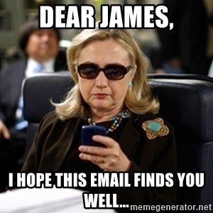 Hillary Clinton Texting - Dear James, I hope this email finds you well...