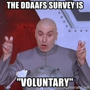 """Dr. Evil Air Quotes - The ddaafs Survey is """"Voluntary"""""""