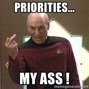 Picard Finger - Priorities... my ass !