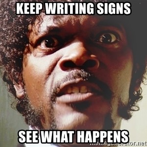 Mad Samuel L Jackson - KEEP WRITING SIGNS see what happens