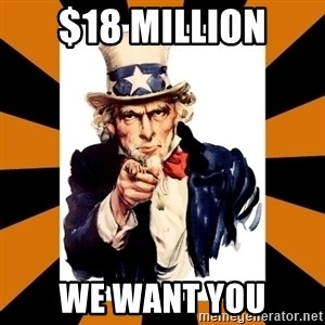 Uncle sam wants you! - $18 million we want you