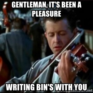 Titanic Band - Gentleman, It's been a pleasure Writing BIN's with you