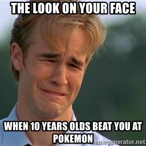 Crying Man - the look on your face when 10 years olds beat you at pokemon