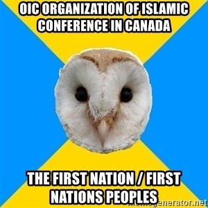 Bipolar Owl - OIC Organization of Islamic Conference in Canada The First Nation / First Nations Peoples