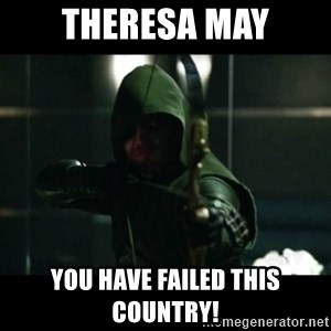 YOU HAVE FAILED THIS CITY - TheresA May You Have Failed This Country!
