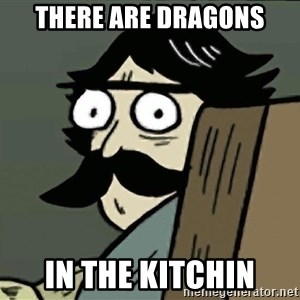 StareDad - there are dragons in the kitchin
