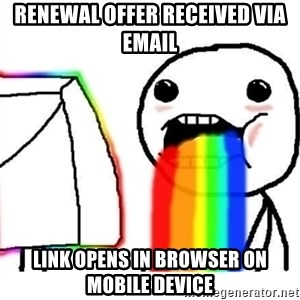 Puking Rainbows - Renewal offer received via email link opens in browser on Mobile device