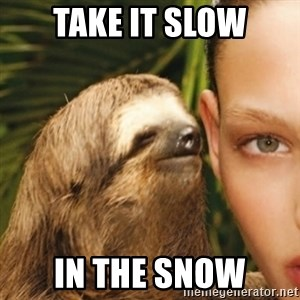 Whisper Sloth - take it slow in the snow
