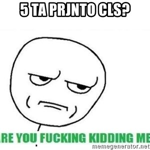 Are You Fucking Kidding Me - 5 ta prjnto cls?