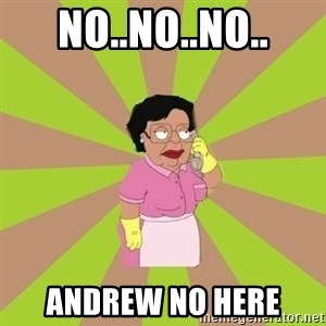 Consuela Family Guy - No..No..NO.. ANDREW NO HERE