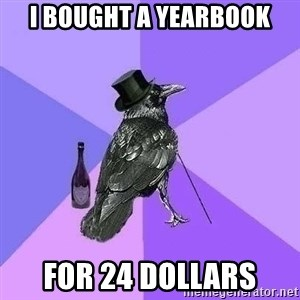 Rich Raven - I bought a Yearbook For 24 dollars